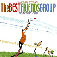 Best Friends Group - When Everyone's Around cd