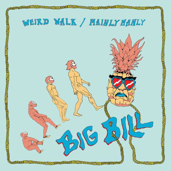 Big Bill - Weird Walk 7""
