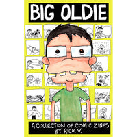 Big Oldie - a Collection Of Comic Zines by Rick V. book