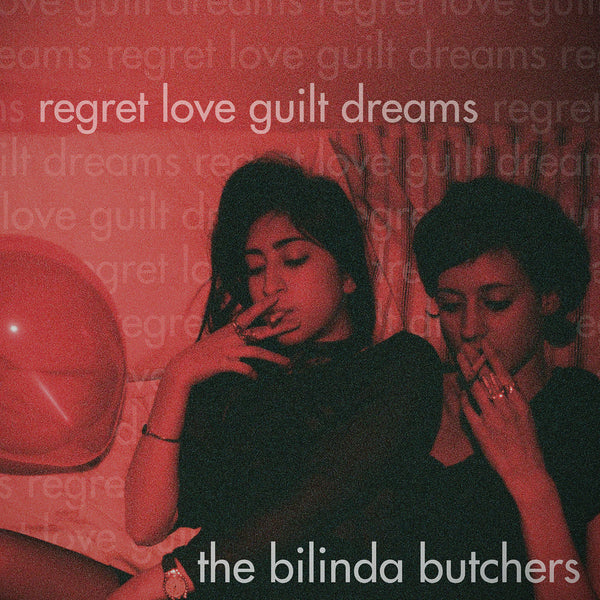 Bilinda Butchers - Regret Love Guilt Dreams cd