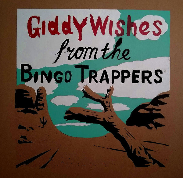 Bingo Trappers - Giddy Wishes lp