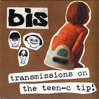 Bis - Transmissions On The Teen-C Tip! 7""