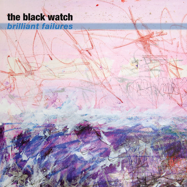 Black Watch - Brilliant Failures cd/lp
