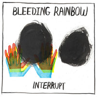Bleeding Rainbow - Interrupt cd