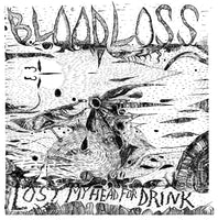 Bloodloss - Lost My Head For Drink lp