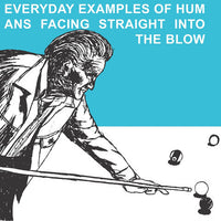 Blow - Everyday Examples Of Humans Facing Straight Into The Blow cd