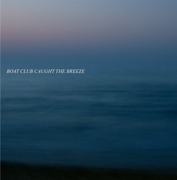Boat Club - Caught The Breeze cd/lp