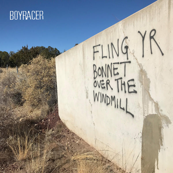Boyracer - Fling Yr Bonnet Over The Windmill lp