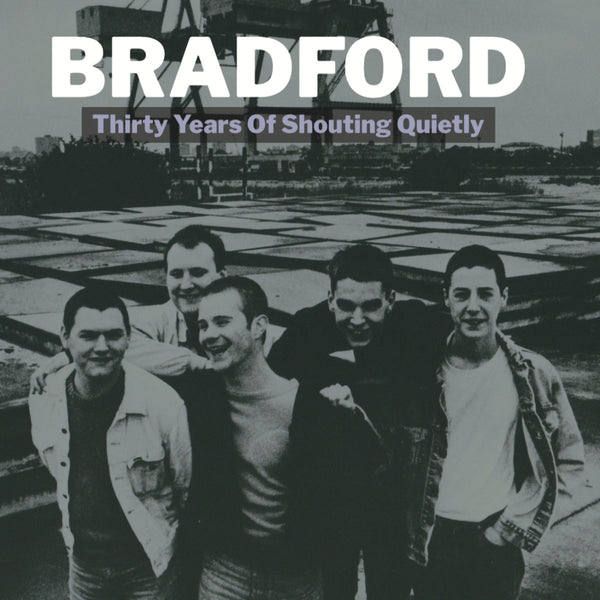 Bradford - Thirty Years Of Shouting Quietly dbl cd/dbl lp