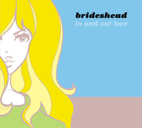Brideshead - In And Out Love cd/lp