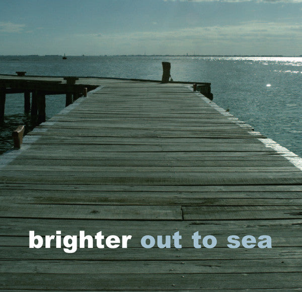 Brighter - Out To Sea cd