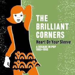 Brilliant Corners - Heart On Your Sleeve (A Decade In Pop:1983-1993) dbl cd