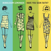 Bubblegum Lemonade - Have You Seen Faith? 7""