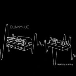 Bunnyhug - Like Kissing An Ashtray cd