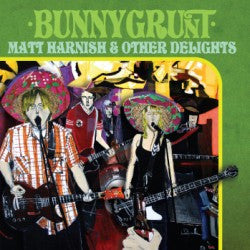 Bunnygrunt - Matt Harnish & Other Delights cd/lp