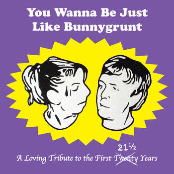 Various - You Wanna Be Just Like Bunnygrunt cd
