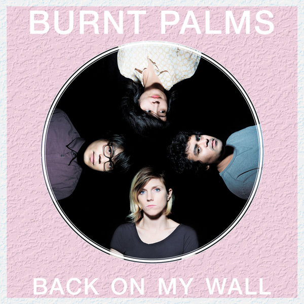 Burnt Palms - Back On My Wall cd/lp