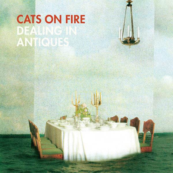 Cats On Fire - Dealing In Antiques cd