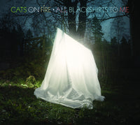 Cats On Fire - All Blackshirts To Me cd