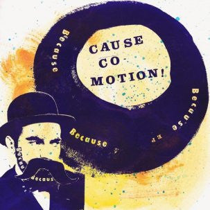 Cause Co-Motion! - Because Because Because EP 12""