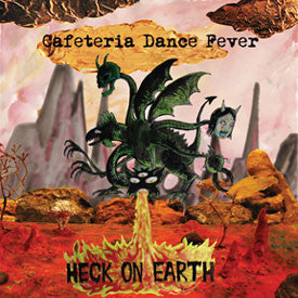 Cafeteria Dance Fever - Heck On Earth lp