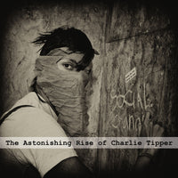 Charlie Tipper - The Astonishing Rise Of Charlie Tipper 2013-2017 dbl cd