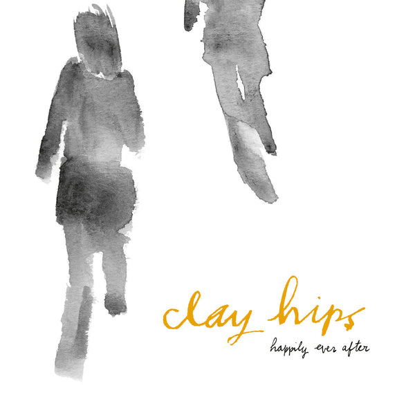 Clay Hips - Happily Ever After cd/lp