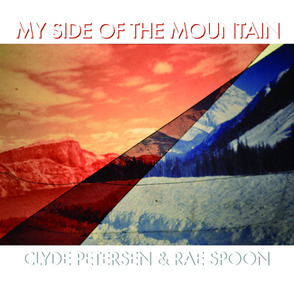 Petersen, Clyde & Rae Spoon - My Side Of The Mountain cs