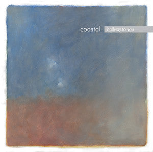 Coastal - Halfway To You cd