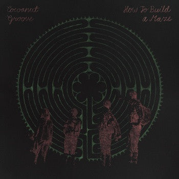 Cocoanut Groove - How To Build A Maze cd/lp
