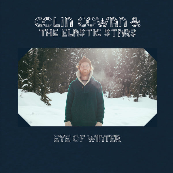 Colin Cowan & The Elastic Stars - Eye Of Winter lp