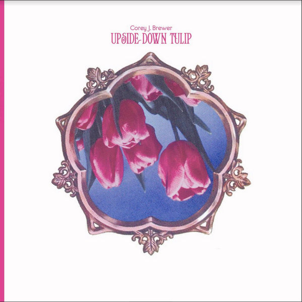Brewer, Corey J - Upside-Down Tulip lp