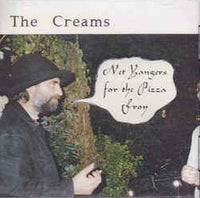 Creams - Net Yangers For The Pizza Froy cd