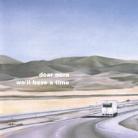 Dear Nora - We'll Have A Time cd