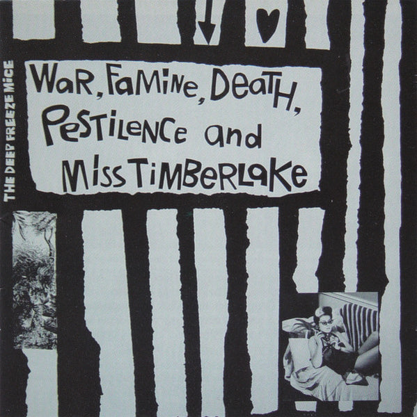 Deep Freeze Mice - War, Famine, Death, Pestilence And Miss Timberlake cd