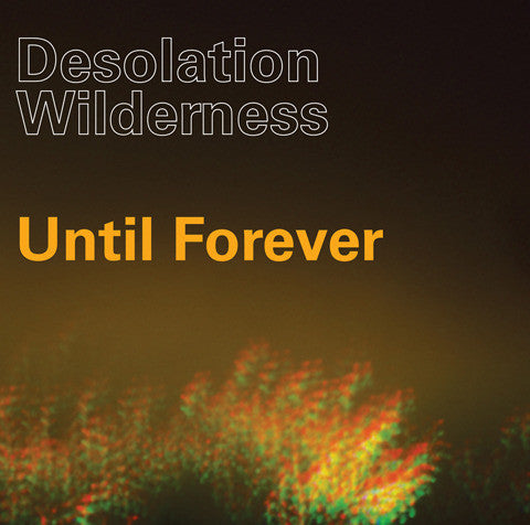 Desolation Wilderness - Until Forever EP 7""
