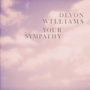 Williams, Devon - Your Sympathy 7""