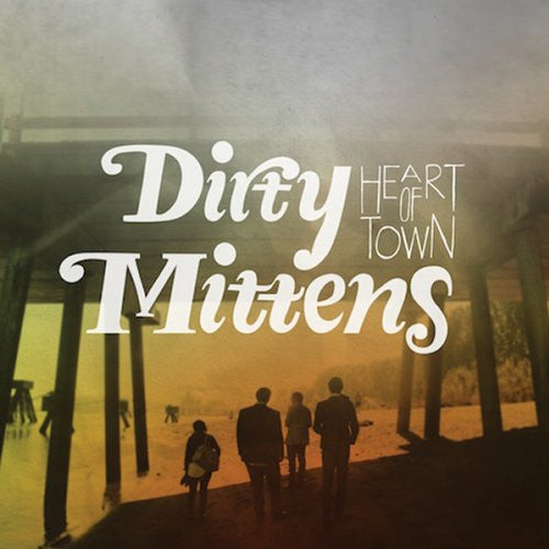 Dirty Mittens - Heart Of Town cd