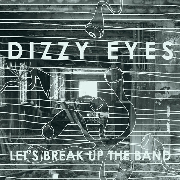 Dizzy Eyes - Let's Break Up The Band 7""
