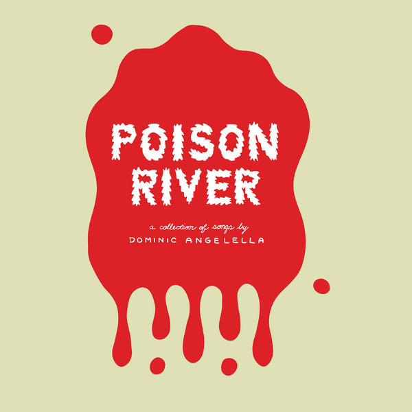 Angelella, Dominic - Poison River lp