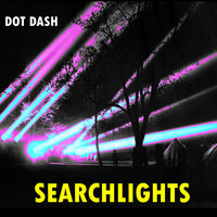 Dot Dash - Searchlights cd