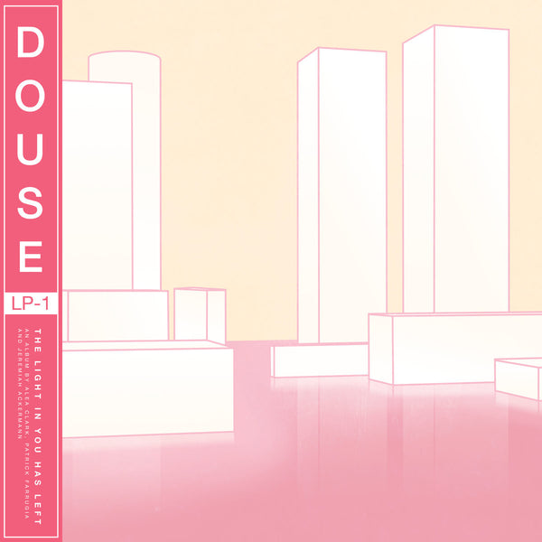 Douse - The Light In You Has Left lp