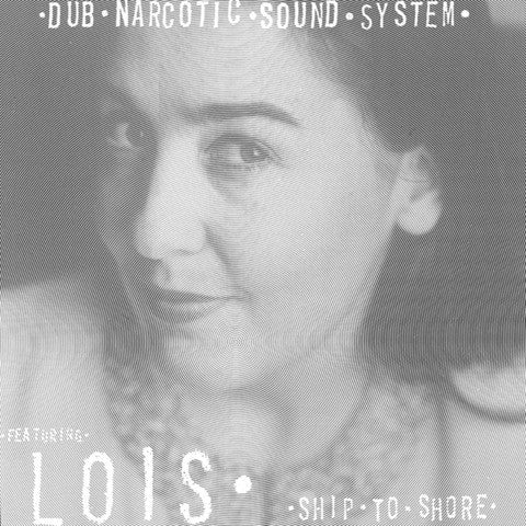 Dub Narcotic Sound System (feat. Lois) - Ship To Shore EP cdep