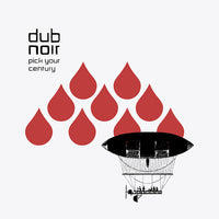 Dub Noir - Pick Your Century cd