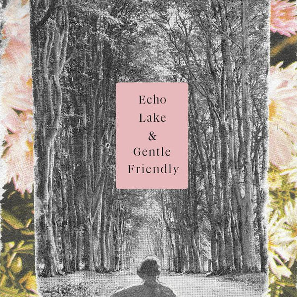 Echo Lake / Gentle Friendly - split 7""
