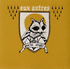Eux Autres - You're Alight 7""