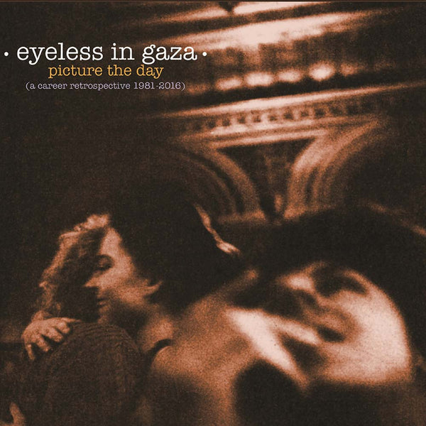 Eyeless In Gaza - Picture The Day: A Career Retrospective 1981-2016 dbl cd