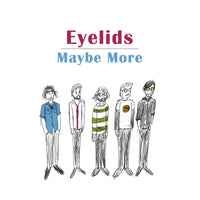 Eyelids - Maybe More cd/lp