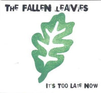 Fallen Leaves - It's Too Late Now cd