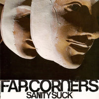Far Corners - Sanity Suck 7""